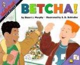 Betcha! (Mathstart