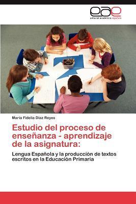 Estudio del proceso de enseñanza - aprendizaje de la asignatura