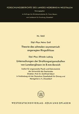 Theorie Des Schmalen Asymmetrisch Angeregten Ringschlitzes. Untersuchungen Der Strahlungseigenschaften Von Luneberglinsen Im 8-mm-bereich