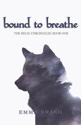 Bound to Breathe - The Relic Chronicles