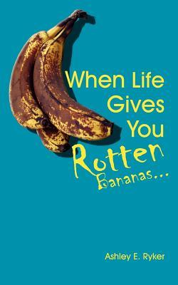 When Life Gives You Rotten Bananas