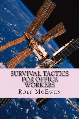 Survival Tactics for Office Workers