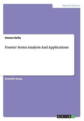Fourier Series Analysis And Applications
