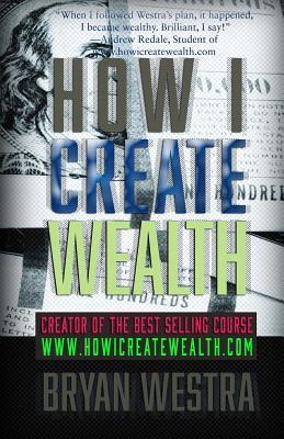 How I Create Wealth