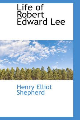 Life of Robert Edward Lee
