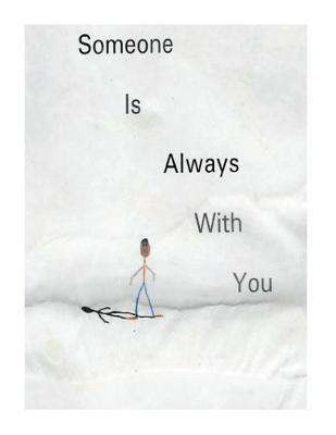 Someone Is Always With You