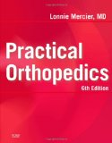 e-Study Guide for: Practical Orthopedics by Lonnie Mercier, ISBN 9780323036184