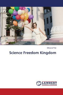 Science Freedom Kingdom