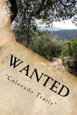 Wanted Colorado Trails