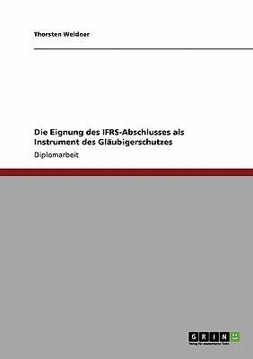 Die Eignung des IFRS-Abschlusses als  Instrument des Gläubigerschutzes