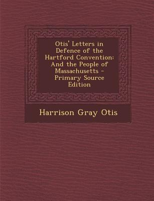Otis' Letters in Defence of the Hartford Convention