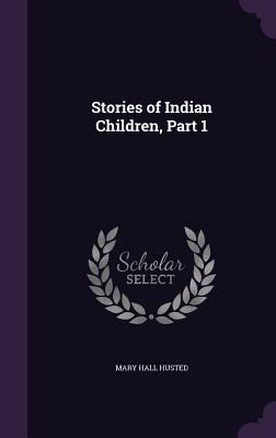 Stories of Indian Children, Part 1