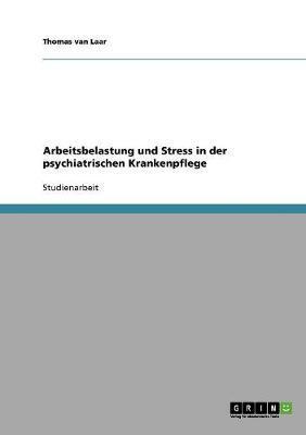 Arbeitsbelastung und Stress in der psychiatrischen Krankenpflege
