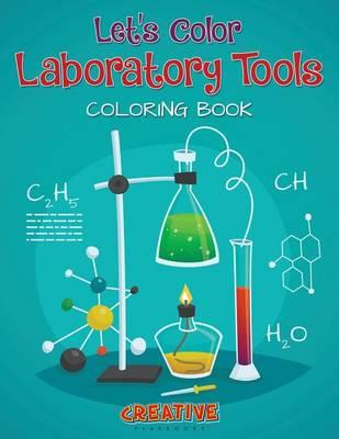 Let's Color Laboratory Tools Coloring Book