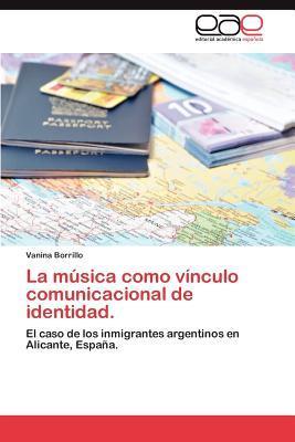 La música como vínculo comunicacional de identidad.