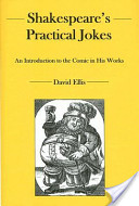 Shakespeare's Practical Jokes