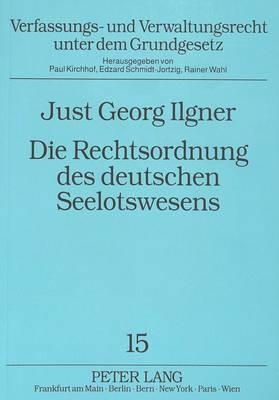 Die Rechtsordnung des deutschen Seelotswesens