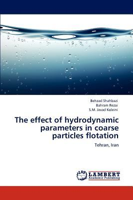 The effect of hydrodynamic parameters in coarse particles flotation