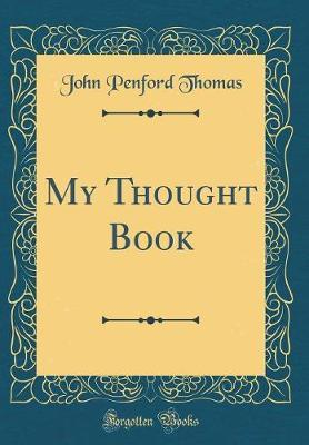 My Thought Book (Classic Reprint)