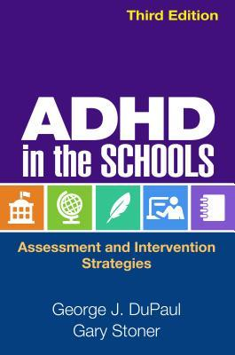 ADHD in the Schools, Third Edition