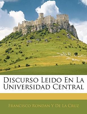 Discurso Leido En La Universidad Central
