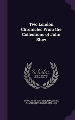 Two London Chronicles from the Collections of John Stow