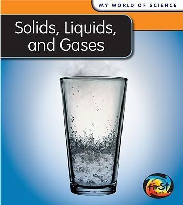 Solids, Liquids, and...