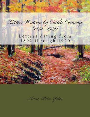Letters Written by Catlett Conway, 1840 - 1929. Csa Veteran