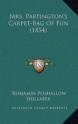 Mrs. Partington's Carpet-Bag of Fun (1854)