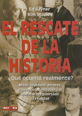 El Rescate De La Historia / The Rescue Of History