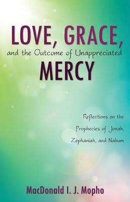 Love, Grace, and the Outcome of Unappreciated Mercy