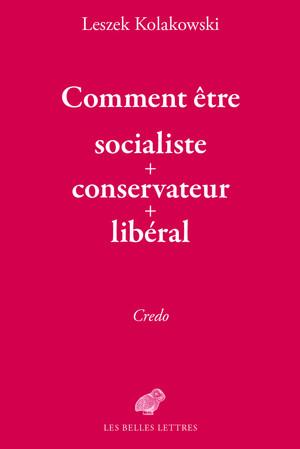Comment être socialiste-conservateur-libéral
