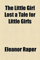 The Little Girl Lost a Tale for Little Girls