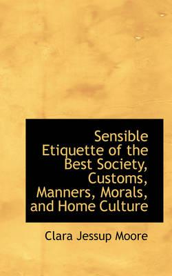 Sensible Etiquette of the Best Society