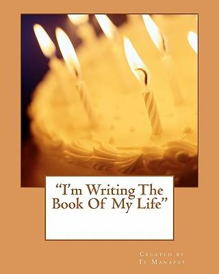 I'm Writing the Book of My Life