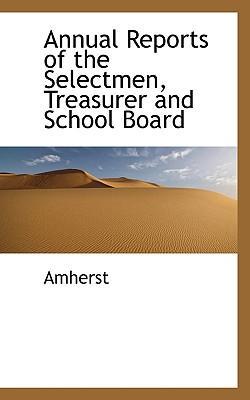 Annual Reports of the Selectmen, Treasurer and School Board