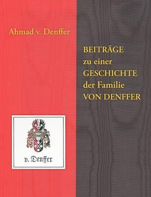 Beitrge Zu Einer Geschichte Der Familie Von Denffer