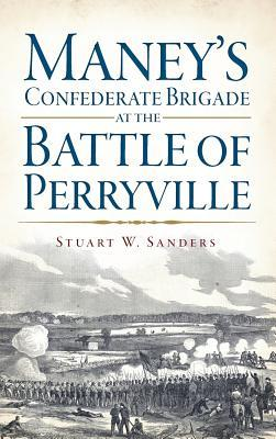 Maney's Confederate Brigade at the Battle of Perryville
