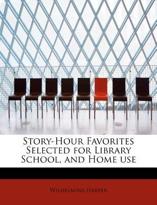 Story-Hour Favorites Selected for Library School, and Home use