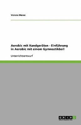Aerobic mit Handgeräten - Einführung in Aerobic mit einem Gymnastikball