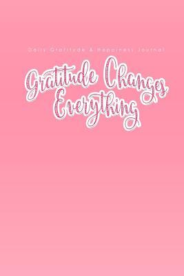 Daily Gratitude & Happiness Journal