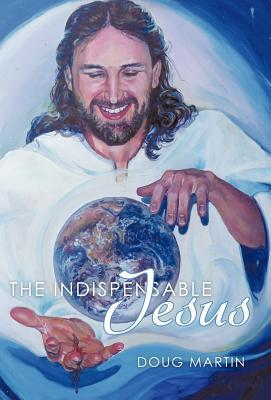 The Indispensable Jesus
