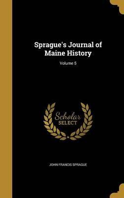 SPRAGUES JOURNAL OF MAINE HIST