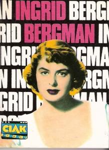 Ingrid Bergman la vita, il mito, i film