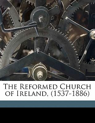 The Reformed Church of Ireland, (1537-1886)