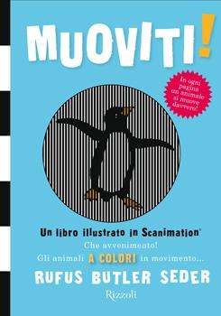 Muoviti! Un libro illustrato in scanimation
