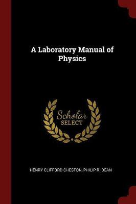 A Laboratory Manual of Physics