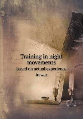 Training in Night Movements Based on Actual Experience in War