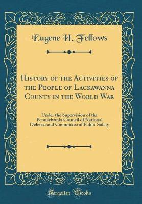 History of the Activities of the People of Lackawanna County in the World War