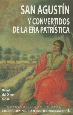 San Agustín y convertidos de la era patrística / St. Augustine and the Patristic era converted